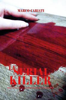 Le serial killer. Donne che uccidono per passione - Marco Cariati - copertina
