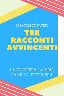 Tre racconti avvincenti - Francesco Russo - copertina