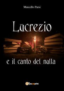 Lucrezio e il canto del nulla - Marcello Parsi - copertina