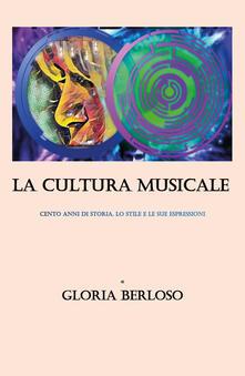 La cultura musicale - Gloria Berloso - copertina