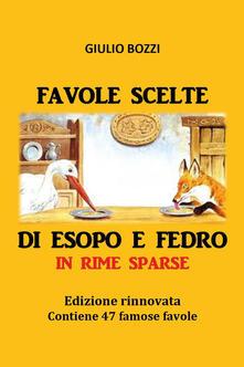 Favole scelte di Esopo e Fedro in rime sparse - Giulio Bozzi - copertina