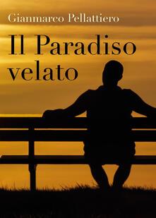 Il paradiso velato - Gianmarco Pellattiero - copertina