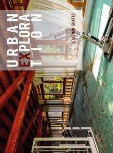 Urban exploration. L'ultimo scatto. #Two. Ediz. illustrata - Gabriele Siragusa - copertina