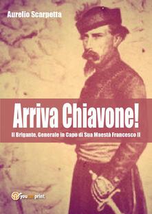 Arriva Chiavone! - Aurelio Scarpetta - copertina