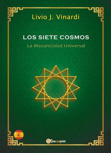 Writersfactory.it Los siete cosmos. La mecanicidad universal Image