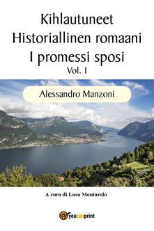 I promessi sposi. Ediz. finlandese. Vol. 1 - Alessandro Manzoni - copertina
