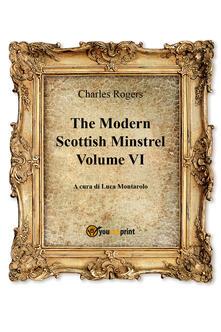 The modern Scottish minstrel. Vol. 6 - Charles Rogers - copertina