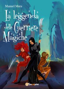 La leggenda delle guerriere magiche - Manuel Mura - copertina
