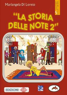 La storia delle note. Vol. 2 - Mariangela Di Loreto - copertina