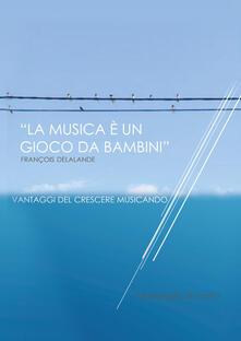 La musica è un gioco da ragazzi - Mariangela Di Loreto - copertina