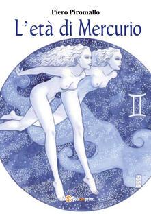 L' età di Mercurio - Piero Piromallo - copertina