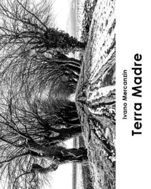 Terra madre - Ivano Mercanzin - copertina