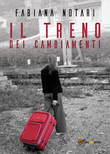 Il treno dei cambiamenti - Fabiana Notari - copertina
