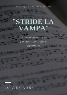 Stride la vampa (G. Verdi) per saxofono e pianoforte - Davide Nari - copertina