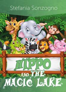 Hippo and the magic lake - Stefania Sonzogno - copertina
