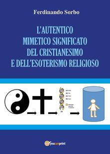 Osteriacasadimare.it L' autentico mimetico significato del cristianesimo e dell'esoterismo religioso Image