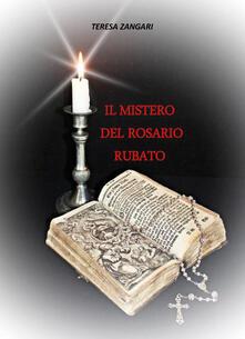 Il mistero del rosario rubato - Teresa Zangari - copertina