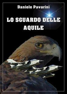 Lo sguardo delle aquile - Daniele Pavarini - copertina