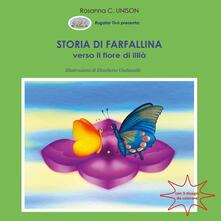 Storia di Farfallina. Verso il fiore di Lillà. Ediz. illustrata - R. C. Unison - copertina