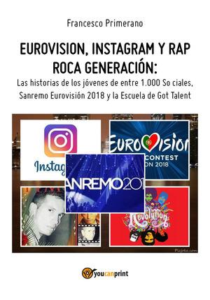 Eurovision, Instagram e rap, rock generation. Storie di giovani tra 1000 social, selfie, Sanremo-Eurovision 2018 e Scuola's got talent. Ediz. spagnola