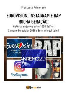 Eurovision, Instagram e rap, rock generation. Storie di giovani tra 1000 social, selfie, Sanremo-Eurovision 2018 e Scuola's got talent. Ediz. portoghese - Francesco Primerano - copertina