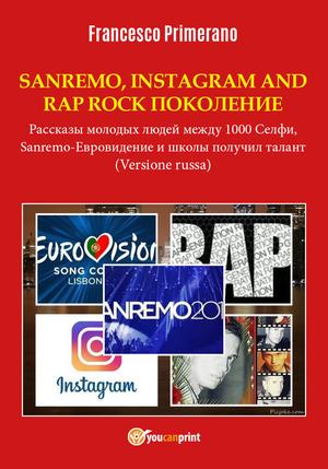 Sanremo, pop, Instagram e rap, rock generation. Storie di giovani tra 1000 social, selfie, Sanremo-Eurovision 2018 e Scuola's got talent. Ediz. russa