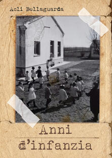 Anni d'infanzia - Acli Bellaguarda - copertina