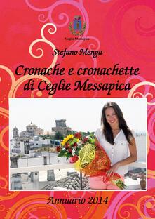 Cronache e cronachette di Ceglie Messapica. Annuario 2014 - Stefano Menga - copertina