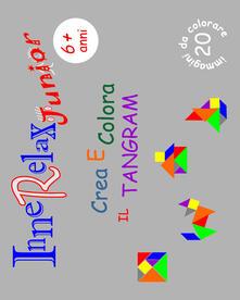 Crea e colora il tangram. InneRelax Junior - Roberto Roti - copertina