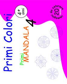 Aboutschuster.de Primi mandala. Primi colori. Ediz. illustrata. Vol. 4 Image