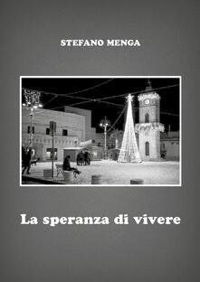 La speranza di vivere - Stefano Menga - copertina