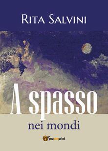 A spasso nei mondi - Rita Salvini - copertina