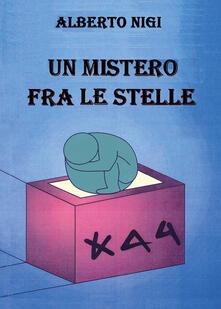 Un mistero fra le stelle - Alberto Nigi - copertina