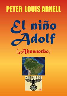 El niño Adolf. Ediz. italiana - Peter Louis Arnell - copertina