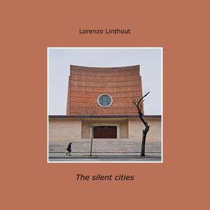 The silent cities. Ediz. italiana - Lorenzo Linthout - copertina