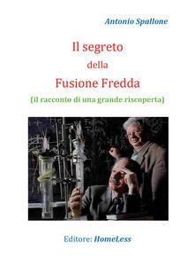 Il segreto della fusione fredda - Antonio Spallone - copertina