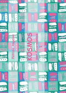 Kosmos per fisarmonica. Vol. 1 - Patrizia Angeloni - copertina