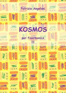 Kosmos per fisarmonica. Vol. 2 - Patrizia Angeloni - copertina