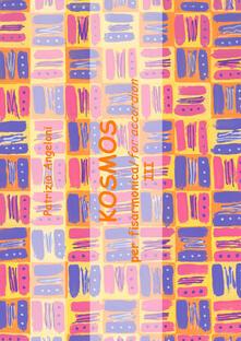 Kosmos per fisarmonica. Vol. 3 - Patrizia Angeloni - copertina