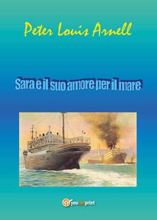 Sara e il suo amore per il mare - Peter Louis Arnell - copertina