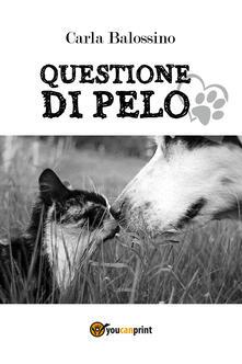 Questione di pelo - Carla Balossino - copertina
