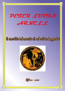 Il marchio infamante di un'antica leggenda - Peter Louis Arnell - copertina