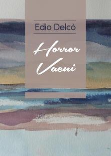 Horror vacui - Edio Delcò - copertina