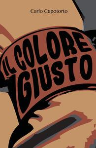 Il colore giusto - Carlo Capotorto - copertina
