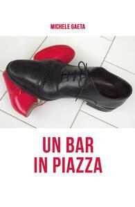 Un bar in piazza - Michele Gaeta - copertina