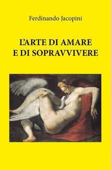 L' arte di amare e sopravvivere - Ferdinando Jacopini - copertina