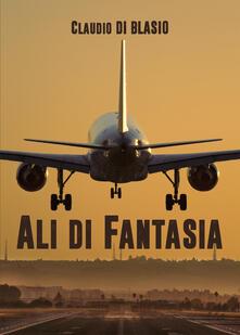 Ali di fantasia - Claudio Di Blasio - copertina