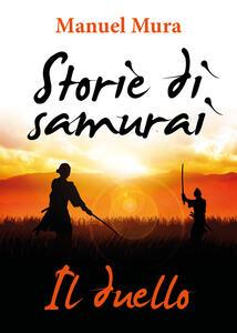 Il duello. Storie di samurai - Manuel Mura - copertina