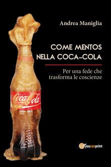 Come mentos nella coca-cola - Andrea Maniglia - copertina