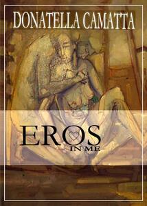 Eros in me - Donatella Camatta - copertina